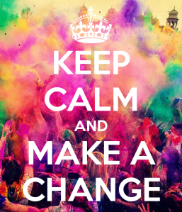 keep-calm-and-make-a-change-67