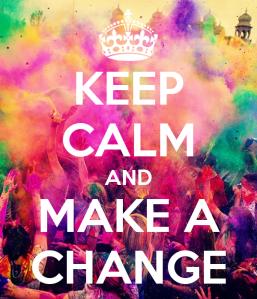 keep-calm-and-make-a-change-67