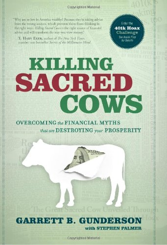 killing sacred cows book overcoming the financial myths that are destroying your prosperity