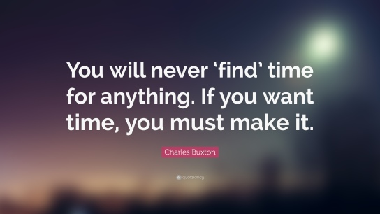 Charles-Buxton-Quote-You-will-never-find-time-for-anything-If-you