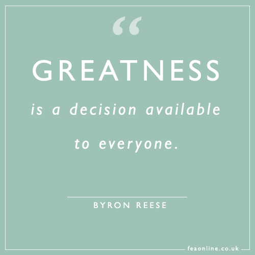 greatness is a decision available to everyone