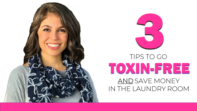3 Tips to go toxin free in the laundry room